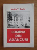 Anticariat: Vasile Suciu - Lumina din adancuri