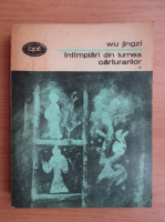 Anticariat: Wu Jingzi - Intamplari din lumea carturarilor (volumul 1)