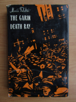 Anticariat: Alexei Tolstoi -  The Garin death ray