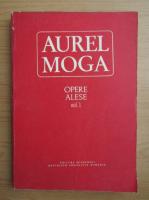 Anticariat: Aurel Moga - Opere alese (volumul 1)