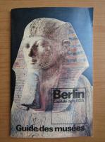Anticariat: Berlin, capitale de la R.D.A. Guide des musees