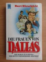 Anticariat: Burt Hirschfeld - Die Frauen von Dallas