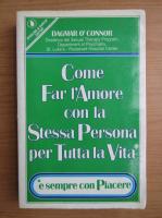 Dagmar OConnor - Come far i'amore con la Stessa Persona per Tutta la Vita