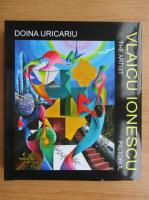 Anticariat: Doina Uricariu - Vlaicu Ionescu, pictorul