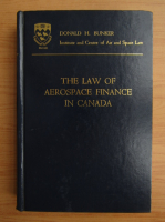 Anticariat: Donald H. Bunker - The law of aerospace finance in Canada