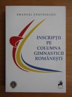 Anticariat: Emanuel Fantaneanu - Inscriptii pe columna gimnasticii romanesti