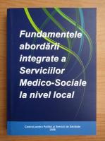 Anticariat: Fundamentele abordarii integrate a Serviciilor Medico-Sociale la nivel local