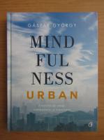 Gaspar Gyorgy - Mindfulness urban
