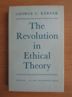 Anticariat: Georg C. Kerner - The revolution in ethical theory
