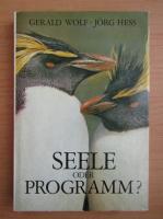 Gerald Wolf - Seele oder Programm?