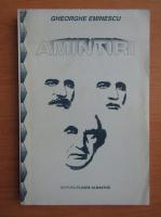 Anticariat: Gheorghe Eminescu - Amintiri