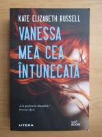Anticariat: Kate Elizabeth Russell - Vanessa mea cea intunecata