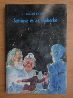 Anticariat: Laszlo Endre - Sziriusz es az emberke