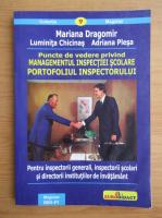 Anticariat: Mariana Dragomir - Puncte de vedere privind managementul inspectiei scolare. Portofoliul inspectorului