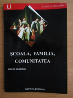 Mircea Agabrian - Scoala, familia, comunitatea