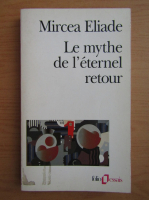 Anticariat: Mircea Eliade - Le mythe de l'eternel retour