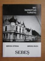 Anticariat: Mircea Stroia - Sebes. Mic indreptar turistic
