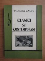 Anticariat: Mircea Zaciu - Clasici si contemporani