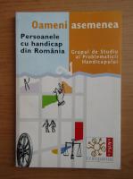 Anticariat: Oameni asemenea. Persoanele cu handicap din Romania