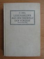 Anticariat: Othenio Abel - Lebensbilder aus der Tierwelt der Vorzeit (1927)