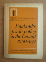 Paul Cernovodeanu - England's trade policy in the Levant