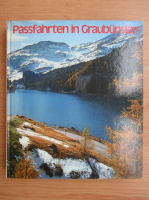 Anticariat: Paul Emanuel Muller - Passfahrten in Graubunden