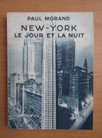 Paul Morand - New-York le jour et la nuit (1930)