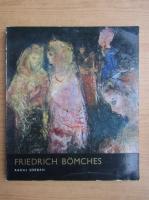 Raoul Sorban - Friedrich Bomches