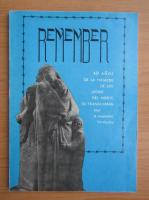 Anticariat: Remember. 40 anos de la masacre de los judios del Norte de Transilvania bajo la ocupacion horthysta