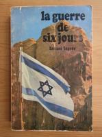 Anticariat: Samuel Seguev - La guerre de six jours