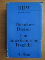 Anticariat: Theodore Dreiser - Eine amerikanische Tragodie