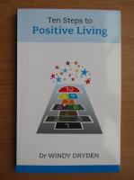 Anticariat: Windy Dryden - Ten steps to positive living
