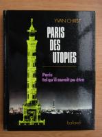 Anticariat: Yvan Christ - Paris des Utopies