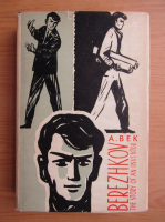 Anticariat: A. Bek - Berezhkov. The story of an inventor