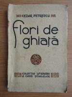 Anticariat: Cezar Petrescu - Flori de ghiata (1930)