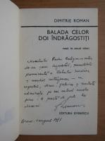 Anticariat: Dimitrie Roman - Balada celor doi indragostiti (cu autograful autorului)