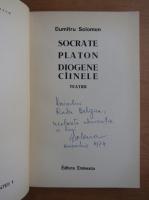 Anticariat: Dumitru Solomon - Socrate, Platon, Diogene, cainele (cu autograful autorului)