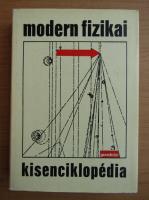 Anticariat: Fenyes Imre - Modern fizikai kisenciklopedia