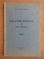 Anticariat: George Potra - Calatori romani in tari straine (1939)