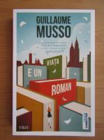 Anticariat: Guillaume Musso - Viata e un roman