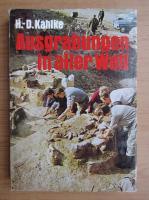 Hans Dietrich Kahlke - Ausgrabungen in aller Welt