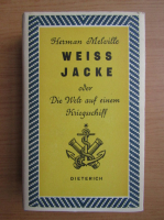 Anticariat: Herman Melville - Weiss Jacke oder die welt auf einem kriegsschiff