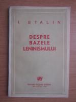 I. Stalin - Despre bazele leninismului (1945)