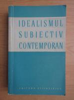 Anticariat: Idealismul subiectiv contemporan. Studii critice