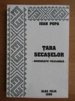 Anticariat: Ioan Popa - Tara Secaselor