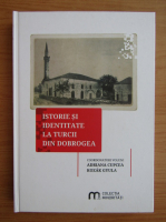Anticariat: Istorie si identitate la turcii din Dobrogea