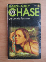 James Hadley Chase - Garces de femmes
