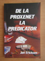 Anticariat: Jan Ericksen - De la proxenet la predicator