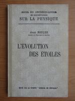 Anticariat: Jean Bosler - L'evolution des etoiles (1923)