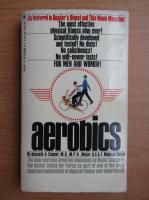 Anticariat: Kenneth Cooper - Aerobics
